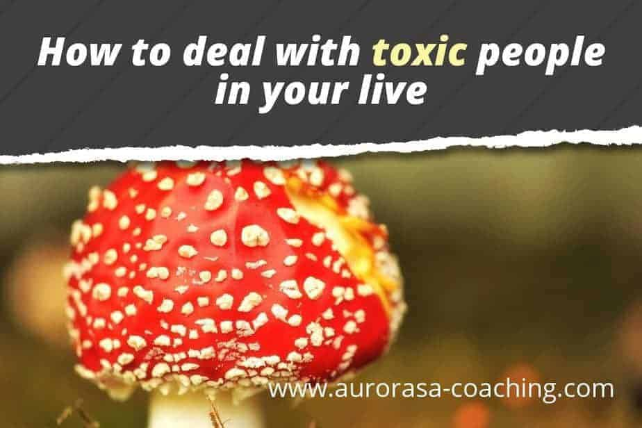 how to deal with toxic people in your live article