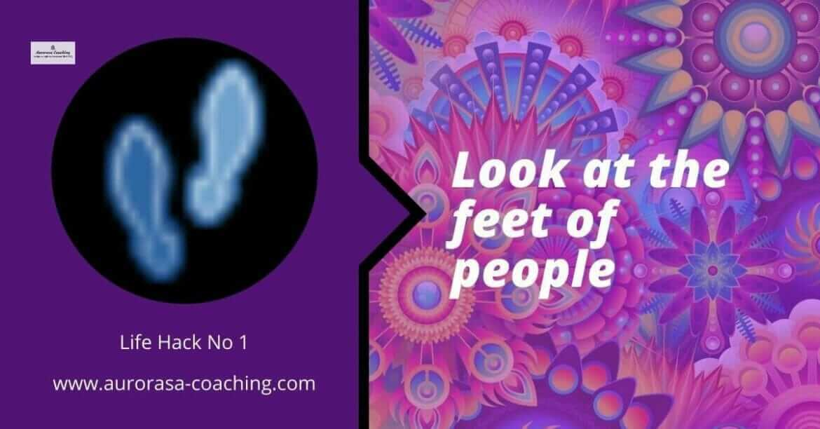 1-minute life hacks no 1 - look at the feet of people by aurorasa sima